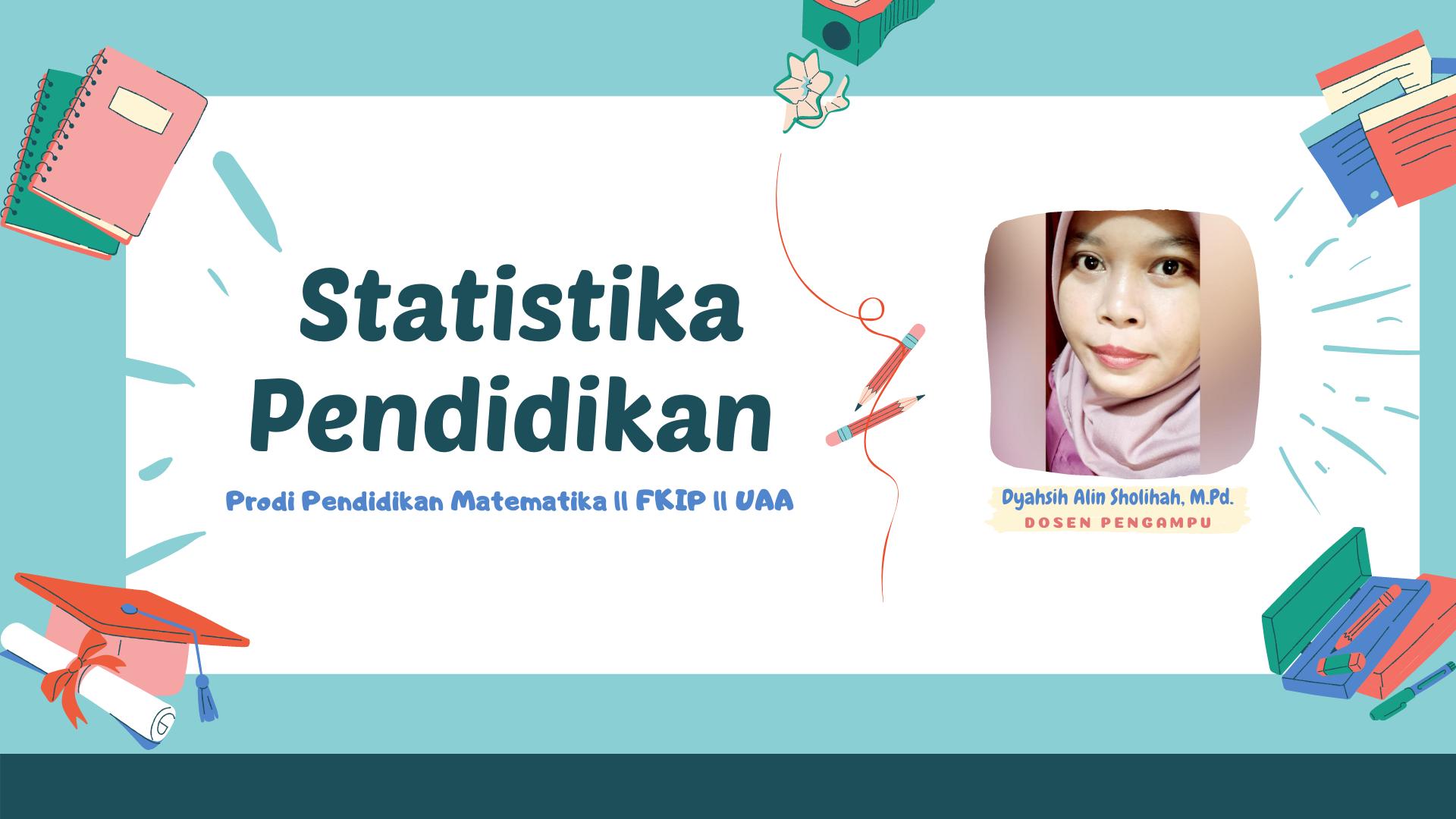 Statistika Pendidikan - PMAT